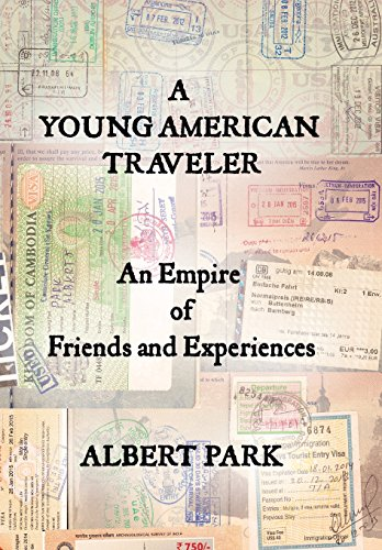 9781504948135: A Young American Traveler: An Empire of Friends and Experiences