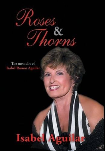 9781504948258: Roses and Thorns: The Memoirs of Isabel Ramos Aguilar