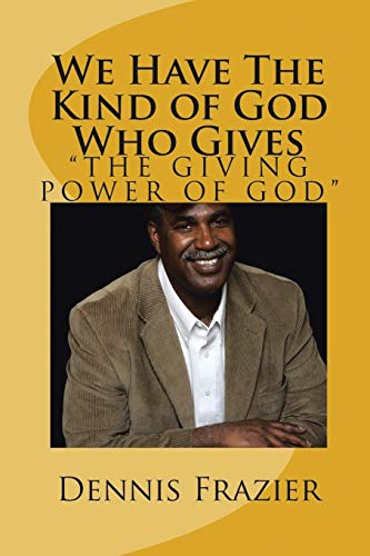 9781504948678: We Have the Kind of God Who Gives: The Giving Power of God