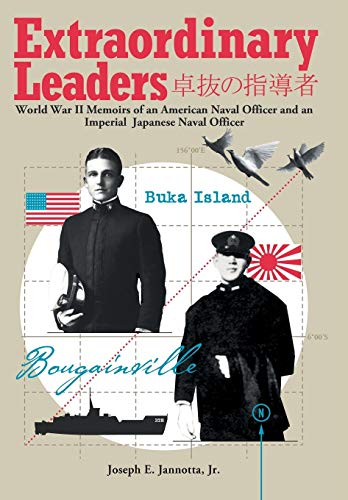 Extraordinary Leaders: World War II Memoirs of an American Naval Officer and an Imperial Japanese ...