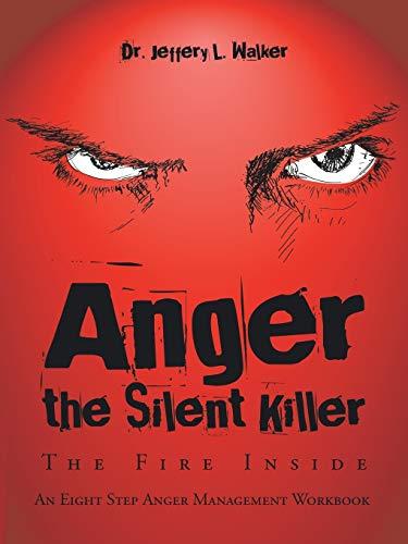 9781504953009: Anger the Silent Killer: The Fire Inside