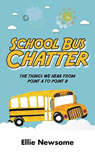 9781504953719: School Bus Chatter: the things we hear from point a to point b