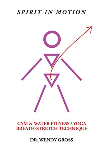 9781504954891: Spirit in Motion: Gym & Water Fitness / Yoga Breath-Stretch Technique