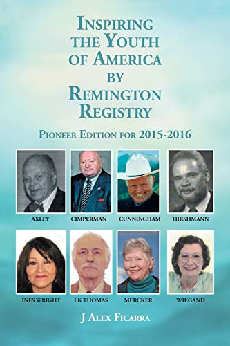 9781504956000: Inspiring the Youth of America by Remington Registry: Pioneer Edition for 2015-2016