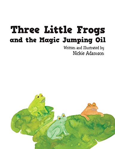 9781504956765: Three Little Frogs and the Magic Jumping Oil