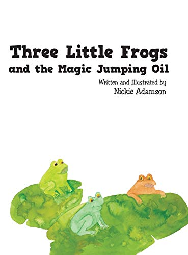 9781504956789: Three Little Frogs and the Magic Jumping Oil