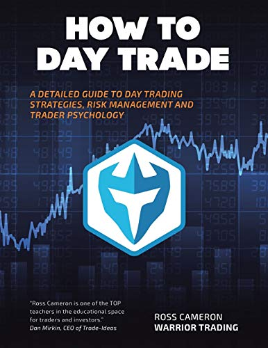 9781504957724: How to Day Trade: A Detailed Guide to Day Trading Strategies, Risk Management, and Trader Psychology