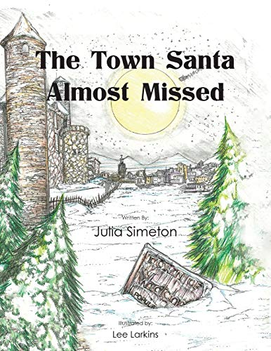 9781504960205: The Town Santa Almost Missed
