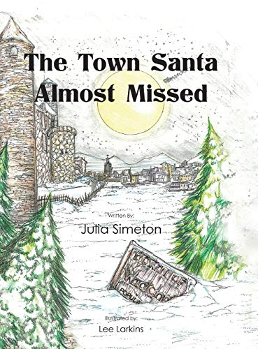 9781504960229: The Town Santa Almost Missed
