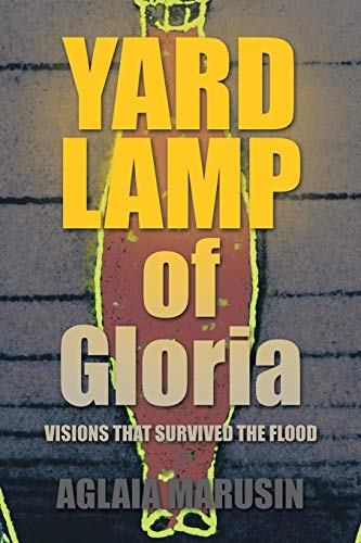 9781504960663: Yard Lamp of Gloria: Visions that Survived the Floods