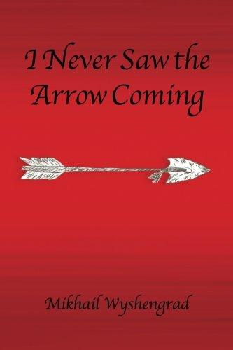 9781504962322: I Never Saw the Arrow Coming