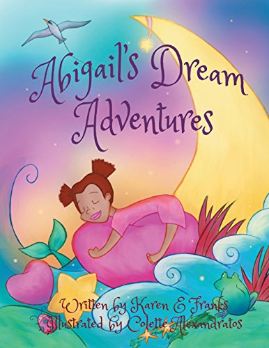 9781504962643: Abigail's Dream Adventures: My Friends and Me