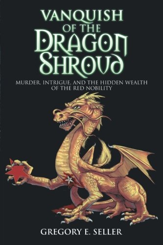 9781504962698: Vanquish of the Dragon Shroud: Murder, Intrigue, and the Hidden Wealth of the Red Nobility