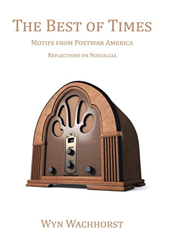 9781504963121: The Best of Times: Motifs from Postwar America-Reflections on Nostalgia