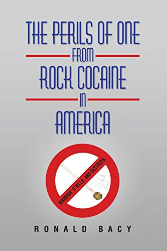 9781504963503: The Perils of One from Rock Cocaine in America