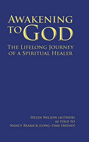 9781504963664: Awakening to God: The Lifelong Journey of a Spiritual Healer
