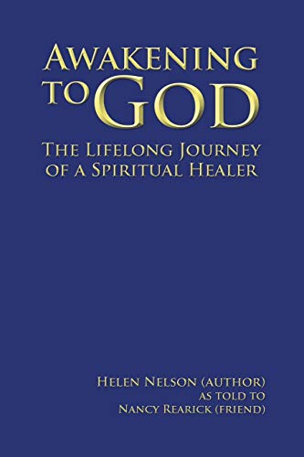 9781504963671: Awakening to God: The Lifelong Journey of a Spiritual Healer