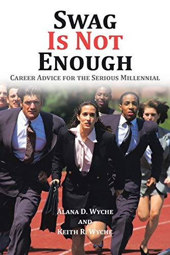 9781504964128: Swag Is Not Enough: Career Advice for the Serious Millennial