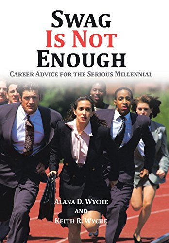 9781504964135: Swag Is Not Enough: Career Advice for the Serious Millennial