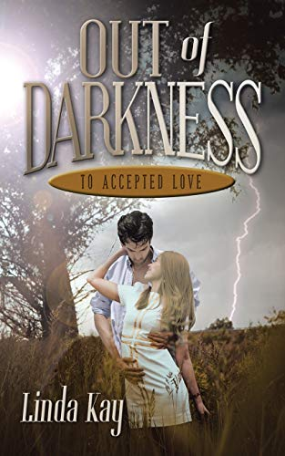 Out of Darkness to Accepted Love: Kay, Linda