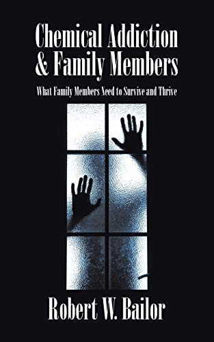 9781504967648: Chemical Addiction & Family Members: What Family Members Need to Survive and Thrive