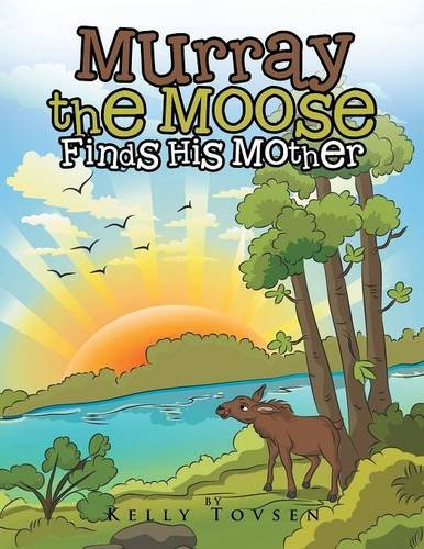 9781504968003: Murray the Moose Finds His Mother