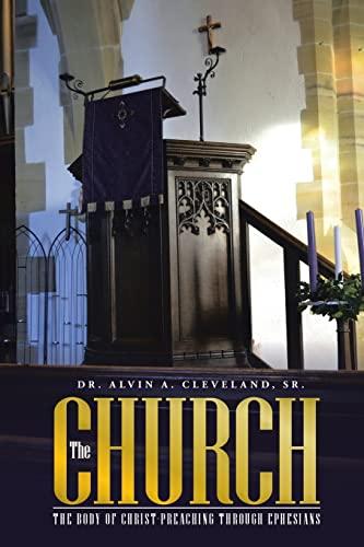9781504969833: The Church: The body of christ-preaching through ephesians