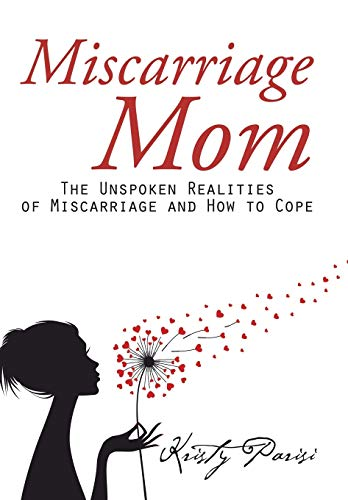 9781504971256: Miscarriage Mom: The Unspoken Realities of Miscarriage and How to Cope