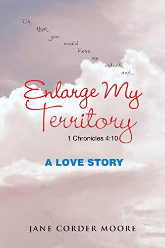 9781504976985: Enlarge My Territory: A Love Story