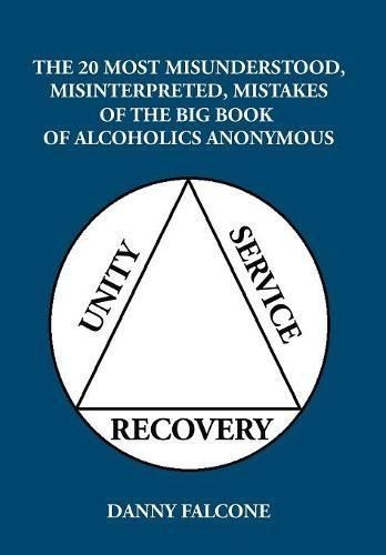 9781504982399: The 20 Most Misunderstood, Misinterpreted, Mistakes: Of the Big Book of Alcoholics Anonymous