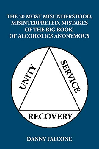 9781504982412: The 20 Most Misunderstood, Misinterpreted, Mistakes: Of the Big Book of Alcoholics Anonymous