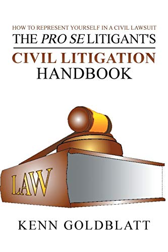 9781504984324: The Pro Se Litigant's Civil Litigation Handbook: How to Represent Yourself in a Civil Lawsuit