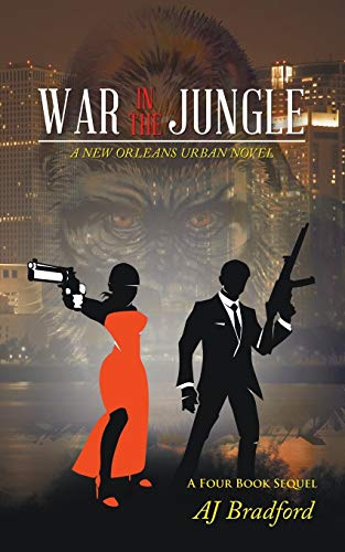 War in the Jungle: A New Orleans: Aj Bradford