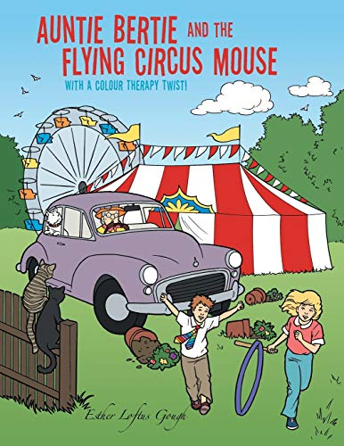 9781504992374: Auntie Bertie and the Flying Circus Mouse: With a Colour Therapy Twist!