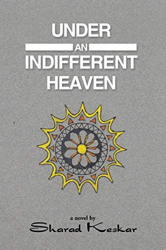 Under an Indifferent Heaven: Keskar, Sharad