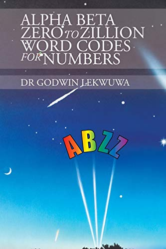 9781504995085: Alpha Beta Zero to Zillion Word Codes for Numbers