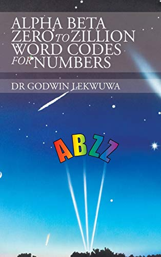 9781504995092: Alpha Beta Zero to Zillion Word Codes for Numbers
