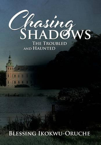 9781504995986: Chasing Shadows: The Troubled and Haunted