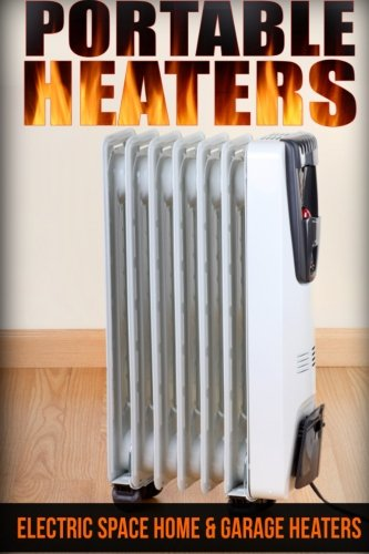 9781505201987 - John: Portable Heaters: Electric Space Home & Garage Heaters - Libro