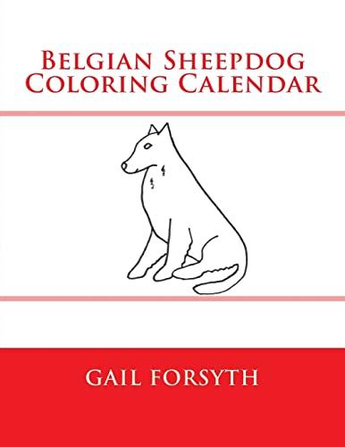 9781505204803: Belgian Sheepdog Coloring Calendar