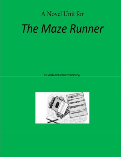 Novel Unit for The Maze Runner: Inc., Middle School Novel Units