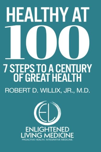 9781505208009: Healthy at 100: 7 Steps to a Century of Great Health