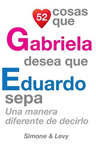 52 Cosas Que Gabriela Desea Que Eduardo: J L Leyva,