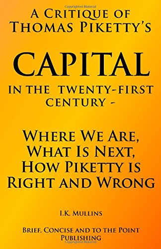 A Critique of Thomas Piketty's Capital in the Twenty First Century - Where We Are, What Is ...