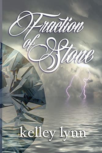 Fraction of Stone (The Fraction Series) (Volume 1): Kelley Lynn