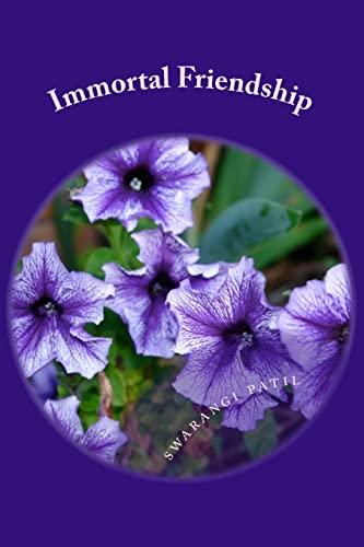 Immortal Friendship: The Three Friends Adventure (Paperback): Swarangi Sharad Patil