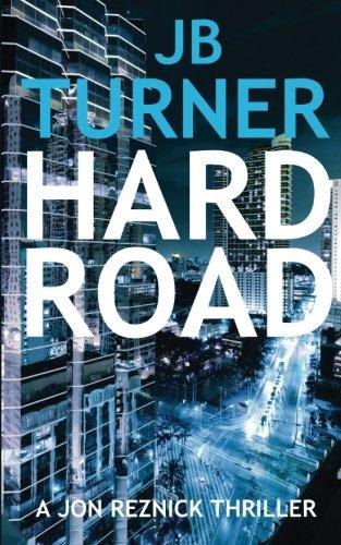 9781505219067: Hard Road (A Jon Reznick Thriller) (Volume 1)