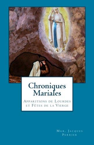 9781505219852: Chroniques Mariales: Apparitions de Lourdes et Fêtes de la Vierge