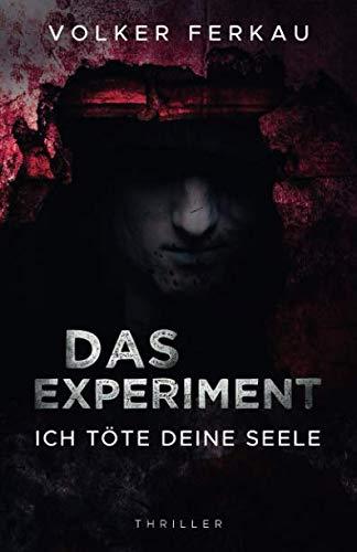 9781505224023: Das Experiment - Ich töte deine Seele
