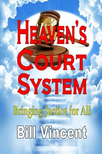 9781505224801: Heaven's Court System: Bringing Justice for All
